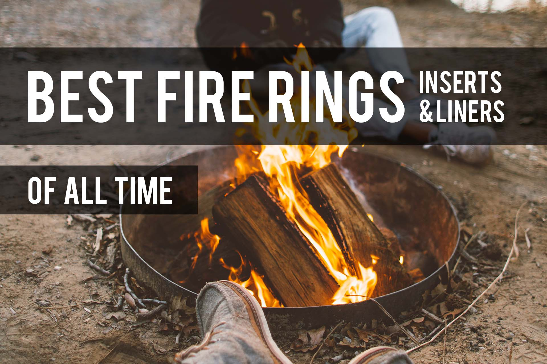 Best Fire Rings 2020 Reviews Liners Inserts The Patio Pro