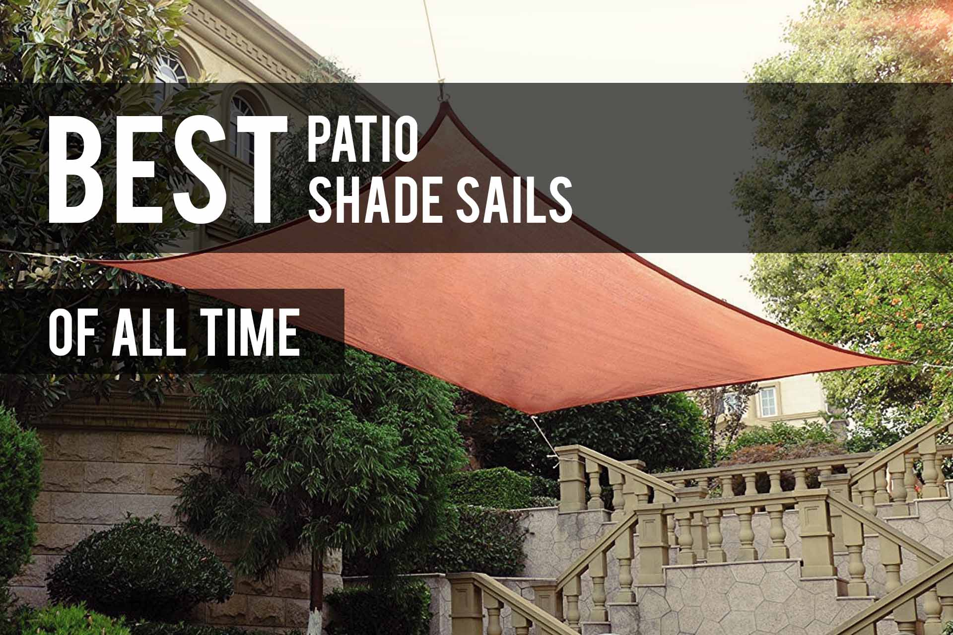 Best Shade Sails 2021 Reviews The Patio Pro